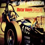 MIXTAPED ROCK DROP OF THE WEEK: Heavy AmericA – 'Motor Honey (Peace)