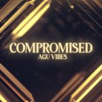 "MIXTAPED BEST POP NEWCOMERS: Nigerian artist 'Agu Vibes' lets loose his vibrant debut single ""Compromised"" with it's driving, warm, electronic beach vibes!"