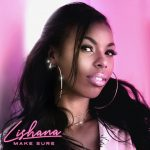 MIXTAPED SULTRY TRAP AND R&B:With a sweet catchy piano and vocal melody and a seductive sexy vocal beat, South London's 'Lishana' will keep you up all night with her sexy new single 'Make Sure'