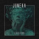 MIXED UP METALCORE: New York's 'Junexa' produce a thunderous epic sound that could knock buildings down as they premiere the incredible raw human power of 'Lifeless'