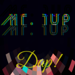 """Dap!"" represents Mr. 1up's vast production capabilities"