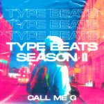 """""""I started making music in 2010 making EDM since 2015 when I switched to trap/rap"""" says 'Call Me G' as he releases 'Type Beats Season II'"""