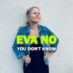 'You Don't Know' from 'Eva No' is a melody-driven mid-tempo pop song with a  melancholic and emotional vibe